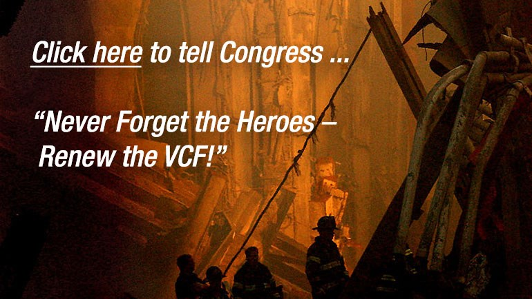 "Tell Congress ... ""Never Forget the Heroes:  Renew the VCF"