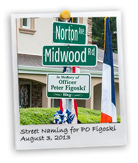 Naming a Street for P.O. Peter Figoski,  August 3, 2013 (8/3/2013)